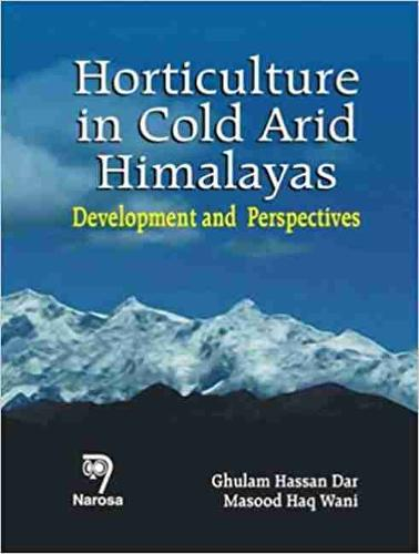 Horticulture in Cold Arid Himalayas: Development and Perspective (Hardback)