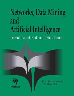 Networks, Data Mining and Artificial Intelligence: Trends and Future Directions (Hardback)
