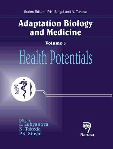 Adaptation Biology and Medicine: Health Potentials v. 5 (Hardback)