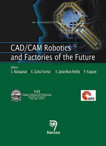 CAD/CAM Robotics and Factories of the Future (Hardback)
