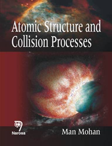 Atomic Structure and Collision Processes (Hardback)