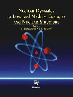 Nuclear Dynamics at Low and Medium Energies and Nuclear Structure (Hardback)