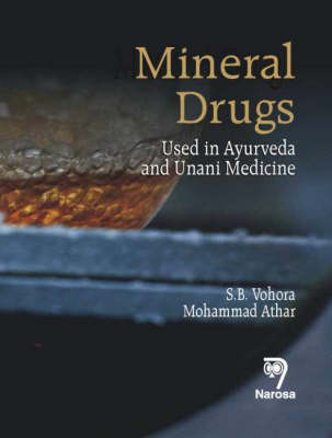 Mineral Drugs: Used in Ayurveda and Unani Medicine (Hardback)
