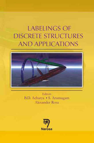 Labelings of Discrete Structures and Its Applications (Hardback)