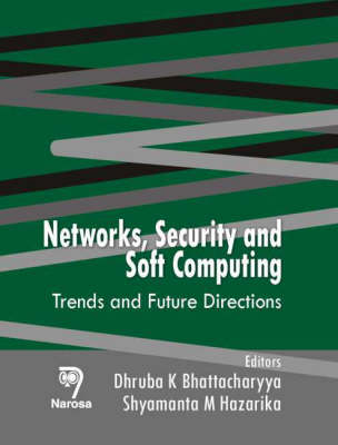 Networks, Security and Soft Computing: Trends and Future Directions (Hardback)