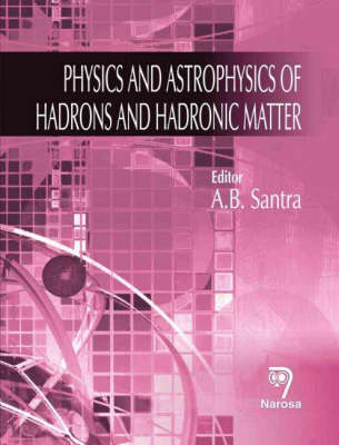 Physics and Astrophysics of Hadrons and Hadronic Matter (Hardback)