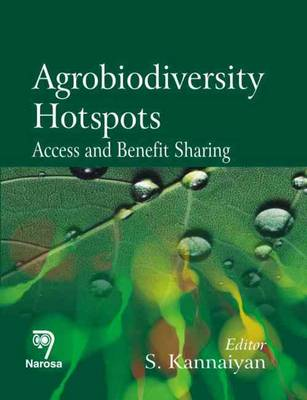 Agrobiodiversity Hotspots: Access and Benefit Sharing (Hardback)