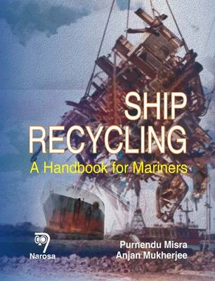 Ship Recycling: A Handbook for Mariners (Hardback)