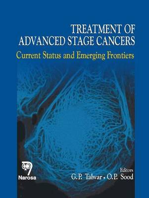 Treatment of Advanced Stage Cancers: Current Status and Emerging Frontiers (Hardback)