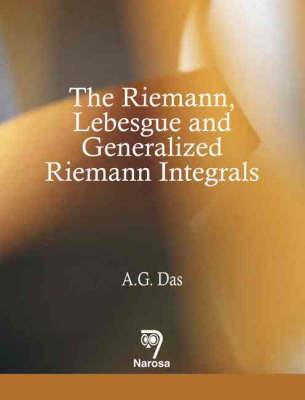 The Riemann, Lebesgue and Generalized Riemann Integrals (Hardback)