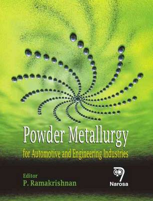 Powder Metallurgy: For Automotive and Engineering Industries (Hardback)