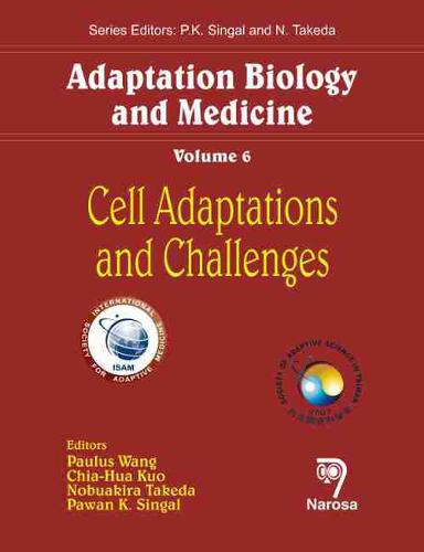 Adaptation Biology and Medicine: Cell Adaptations and Challenges Volume 6 (Hardback)