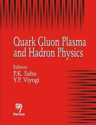 Quark Gluon Plasma and Hadron Physics (Hardback)