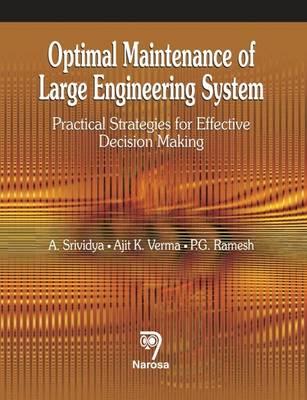 Optimal Maintenance of Large Engineering System: Practical Strategies for Effective Decision Making (Hardback)
