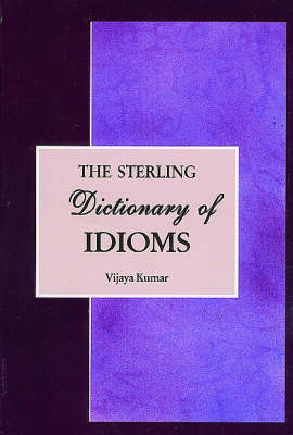 The Sterling Dictionary of Idioms (Paperback)