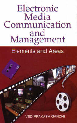 Electrontic Media Communication and Management: Elements and Areas (Hardback)