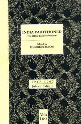 India Partitioned: v. 1&2: The Other Face of Freedom (Hardback)