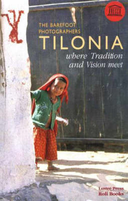 Tilonia: Barefoot Photographers: Where Traditions & Vision Meet (Paperback)