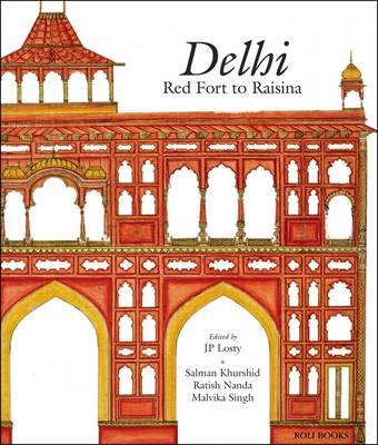 Delhi: Red Fort to Raisina (Hardback)