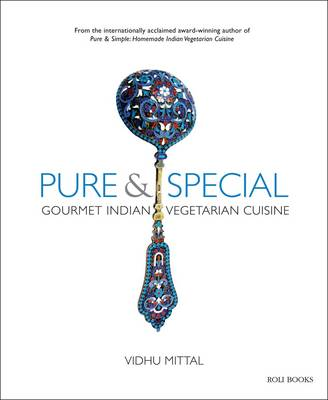 Pure and Special: Gourmet Indian Vegetarian Cuisine (Hardback)