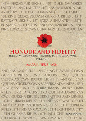 Honour and Fidelity: India's Military Contribution to the Great War 1914-18 (Hardback)