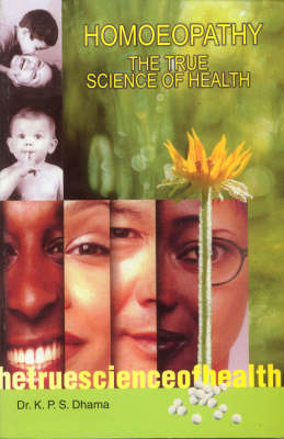 Homoeopathy: The True Science of Health (Paperback)
