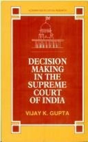 Decision Making in the Supreme Court of India: A Jurimetric Study (Hardback)