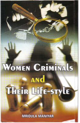 Women Criminals and Their Life Style (Hardback)