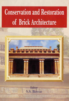 Conservation and Restoration of Brick Architecture: Special Reference to North-East India (Hardback)