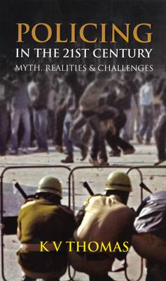 Policing in the 21st Century: Myth, Realities and Challenges (Hardback)