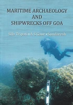 Maritime Archecology and Shipwrecks of Goa (Hardback)