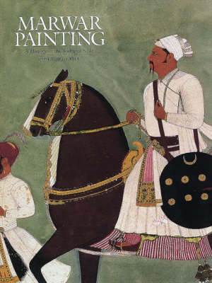 Marwar Painting: A History of the Jodhpur Style (Hardback)