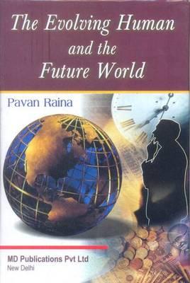 The Evolving Human and the Future World (Hardback)