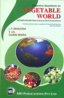 Objective Questions on Vegetable World: JRF/SRF/ARS/NET/SAU Entrance/PCS Examinations (Paperback)