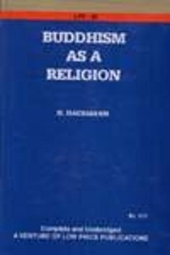 Buddhism as a Religion: Its Historical Development and Its Present Conidtions (Hardback)