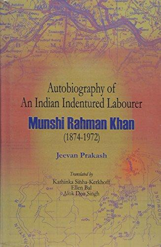 Autobiography of an Indian Indentured Labourer: Munshi Rahman Khan 1874-1972 (Hardback)
