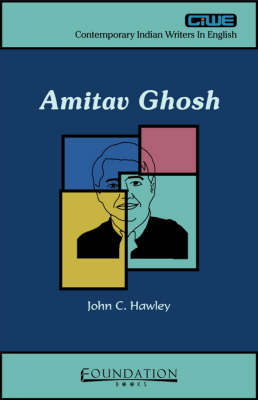 Amitav Ghosh: Contemporary Indian Writers in English (Paperback)
