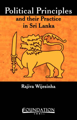 Political Principles and Their Practice in Sri Lanka (Paperback)