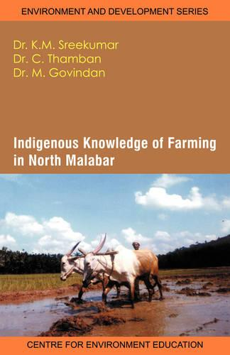 Indigenous Knowledge of Farming in North Malabar (Paperback)