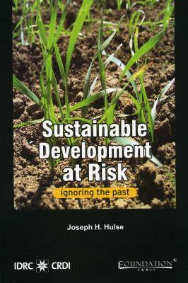 Sustainable Development at Risk: Ignoring the Past (Hardback)