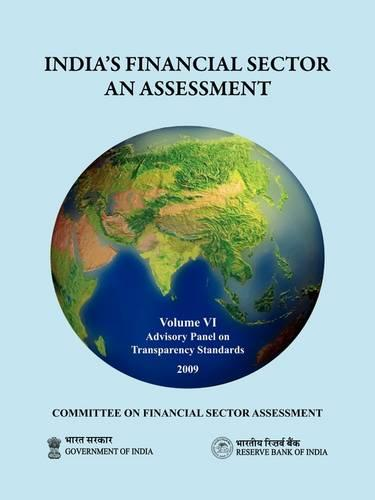 India's Financial Sector: an Assessment - Committee on Financial Sector Assessment Reports, Volume 6 (Paperback)
