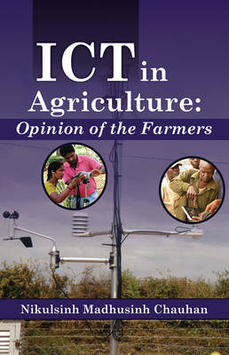 ICT in Agriculture: Opinion of the Farmers (Hardback)