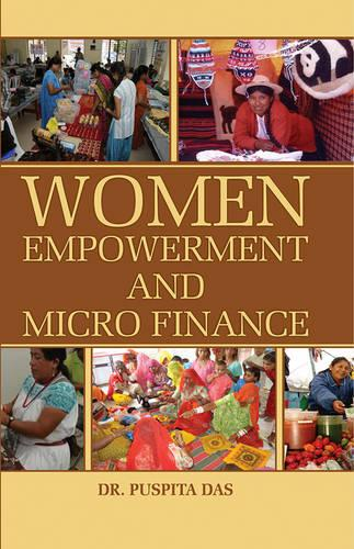 Women Empowerment and Micro Finance (Hardback)