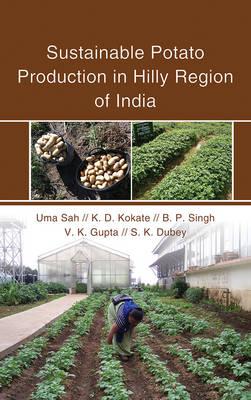 Sustainable Potato Production in Hilly Region of India (Hardback)