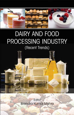 Dairy and Food Processing Industry: Recent Trends in 2 Vols (Hardback)