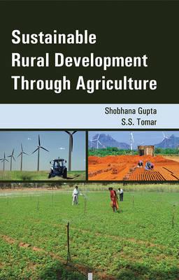Sustainable Rural Development Through Agriculture (Hardback)