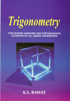 Trigonometry: For Degree and Postgraduate Students (Hardback)
