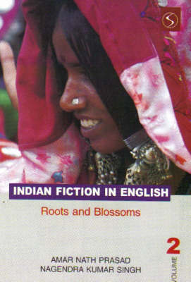 Indian Fiction in English: Roots and Blossoms (Hardback)