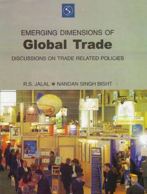 Emerging Dimensions of Global Trade: Discussons on Trade Related Policies (Hardback)