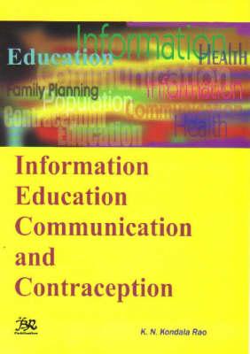 Information Education Communication and Contraception (Hardback)